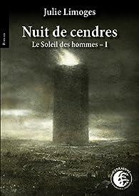 Le soleil des hommes, tome 1 : Nuit de cendres par Limoges