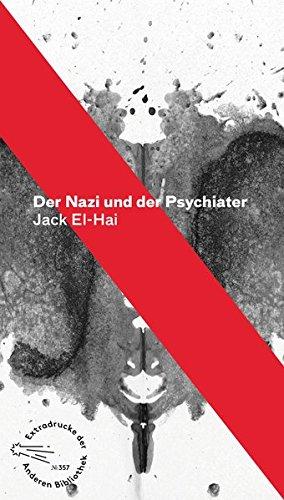 Der Nazi und der Psychiater (Die Andere Bibliothek, Band 357)