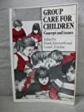 Group Care for Children, Frank Ainsworth, Leon Fulcher, 0422778508