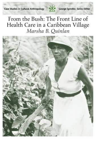 From The Bush  The Front Line Of Health Care In A Caribbean Village  Case Studies In Cultural Anthropology