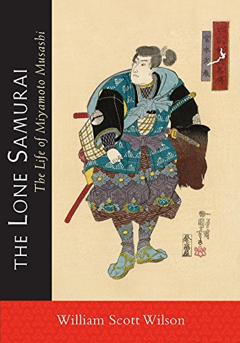 - The Lone Samurai: The Life of Miyamoto Musashi