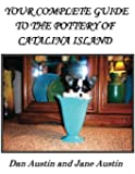 YOUR COMPLETE GUIDE to the POTTERY OF CATALINA ISLAND