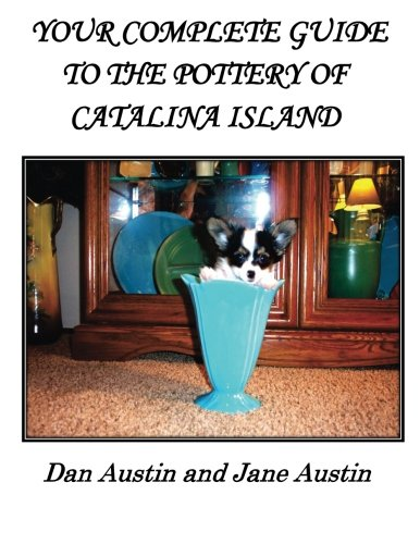 - YOUR COMPLETE GUIDE to the POTTERY OF CATALINA ISLAND