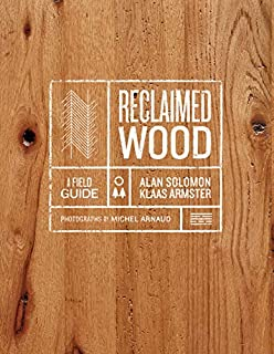 Book Cover: Reclaimed Wood: A Field Guide