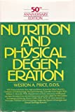 Nutrition and Physical Degeneration, Weston A. Price, 0879835028