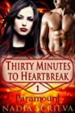 Paramount (Thirty Minutes to Heartbreak Book 1)