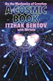 A Cosmic Book, Itzhak Bentov and Mirtala Bentov, 0892812133