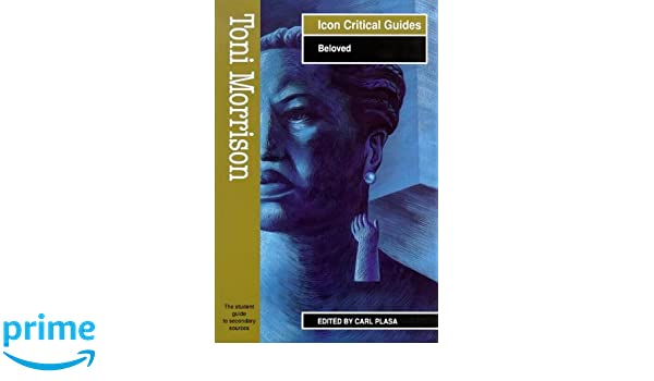 com toni morrison beloved icon critical guides  com toni morrison beloved icon critical guides 9781874166733 carl plasa books