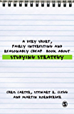 A Very Short, Fairly Interesting and Reasonably Cheap Book About Studying Strategy (Very Short, Fairly Interesting & Cheap Books)