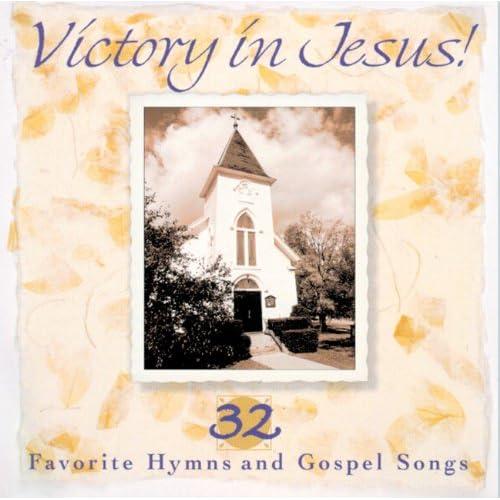 Victory In Jesus! 32 Favorite Hymns And Gospel Songs