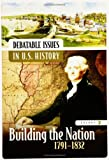 img - for Debatable Issues in U.S. History: Building the Nation, 1791-1832, Volume 2 (Middle School Reference) book / textbook / text book