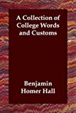 Collection of College Words and Customs, Benjamin Homer Hall, 1847025331