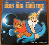 The Bear, the Rug, and the Echo Tree, Mary J. Steinkamp, 1553066618