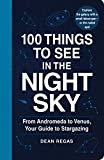 img - for 100 Things to See in the Night Sky: From Andromeda to Venus, Your Guide to Stargazing book / textbook / text book