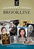 Legendary Locals of Brookline, Jennifer Campaniolo, 1467101370