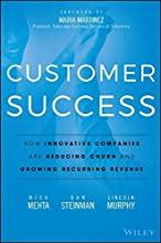 Customer Success: How Innovative Companies Are Reducing Churn and Growing Recurring Revenue by Nick Mehta (2016-02-29)