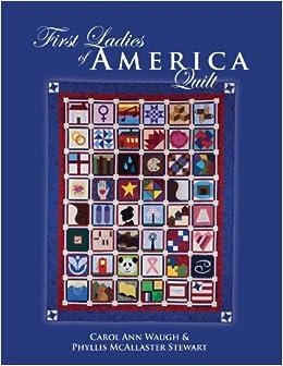 First Ladies of America Quilt: 9780972892629: Amazon.com: Books : first ladies quilt - Adamdwight.com