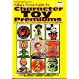 Hanke's Price guide to Character Toy Premiums: Including Comic, Cereal, TV, Movies, Radio & Related