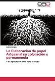 La Elaboración de Papel Artesanal Su Coloración y Permanenci, Leticia Burgos, 384845131X