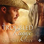 A Troubled Range: Stories from the Range | Andrew Grey