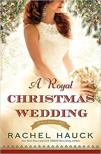 A Royal Christmas Wedding (Royal Wedding Novel)