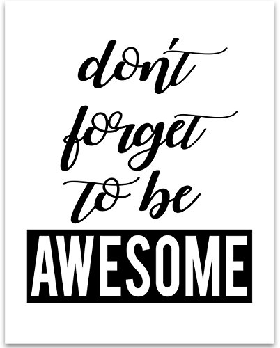 Awesome Art (Don't Forget To Be Awesome - 11x14 Unframed Typography Art Print - Great Inspirational Gift)
