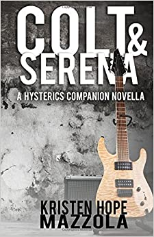 Colt and Serena: A Hysterics Companion Novella: Volume 2 (The Hysterics)