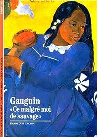 Gauguin : 'Ce malgré moi de sauvage' par Françoise Cachin