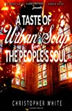 A Taste of Urban Soup for the Soul, Christopher White, 1499162014