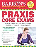 img - for Barron's PRAXIS CORE EXAMS: Core Academic Skills for Educators by Postman Ed. D, Robert D. (2015) Paperback book / textbook / text book