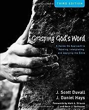 Grasping God's Word by Duvall. J. Scott.…