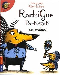 "Afficher ""Rodrigue Porképik se marie !"""