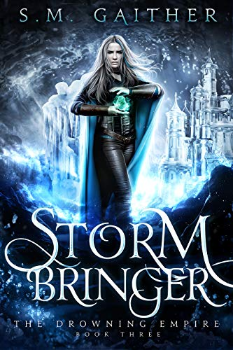 Storm Bringer (The Drowning Empire Book 3)
