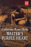 Walter's Purple Heart, Catherine Ryan Hyde, 1587242788