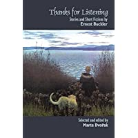 Thanks for Listening: Stories and Short Fictions by Ernest Buckler
