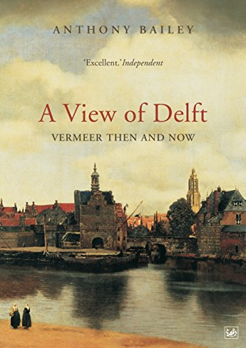 A View of Delft : Vermeer Then and Now
