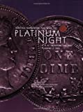 Heritage Numismatic Auctions Platinum Night Auction Catalog #360, Mark Borckardt, Mark Van Winkle, 1932899413