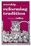 Reforming Tradition, Talley, Thomas J., 0912405708