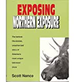 Exposing Northern Exposure, Scott Nance, 1556983247