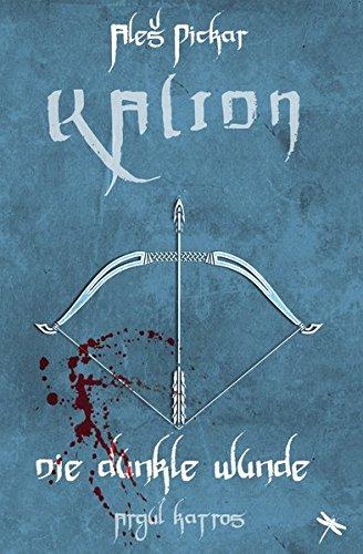 KALION. Die dunkle Wunde: 2 (Edition Drachenfliege)