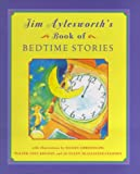 Jim Aylesworth's Book of Bedtime Stories, Jim Aylesworth, 0689820771