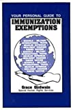 Your Personal Guide to Immunization Exemptions, Grace Girdwain, 0805933190