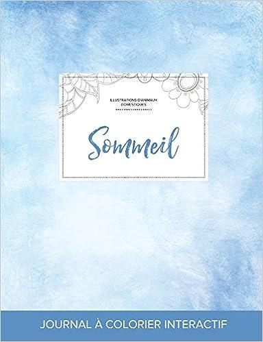 Livre gratuits Journal de Coloration Adulte: Sommeil (Illustrations D'Animaux Domestiques, Cieux Degages) pdf, epub ebook