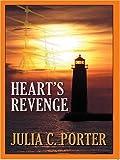 Heart's Revenge, Julia C. Porter, 1594144478