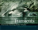 img - for Transients: Mammal-Hunting Killer Whales of British Columbia, Washington, and Southeastern Alaska book / textbook / text book