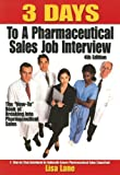 3 Days to a Pharmaceutical Sales Job Interview (4th Edition)