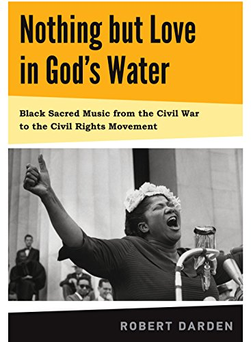 nothing-but-love-in-gods-water-volume-1-black-sacred-music-from-the-civil-war-to-the-civil-rights-mo