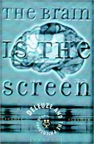 The Brain is the Screen: Deleuze and the Philosophy of Cinema