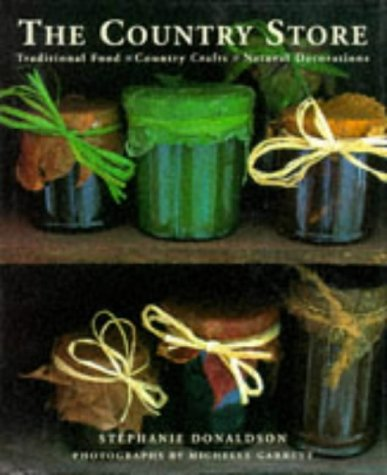 The Country Store: Traditional Food, Country Crafts, Natural Decorations
