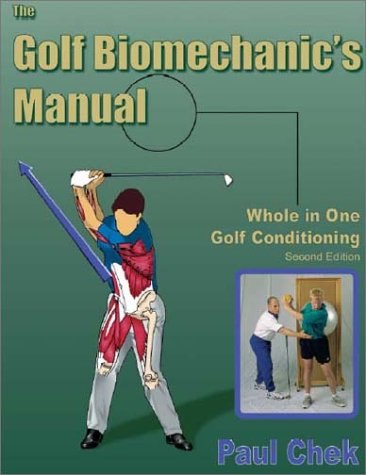 The Golf Biomechanic's Manual: Whole in One Golf Conditioning pdf epub